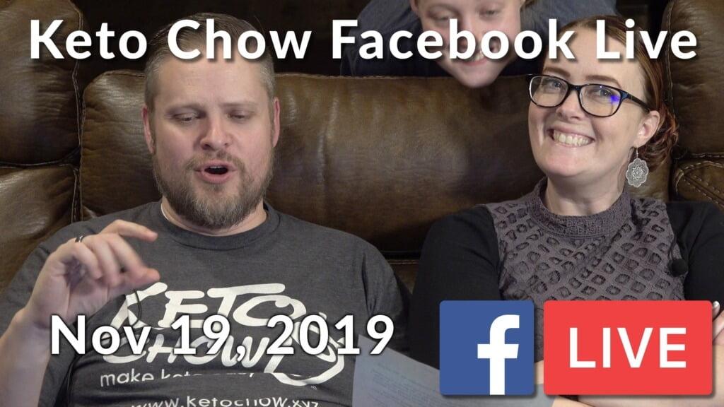 Ketochow Facebook Live recording from Nov 19, 2019
